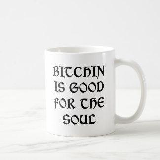Bitchin is Good for the Soul Coffee Mug