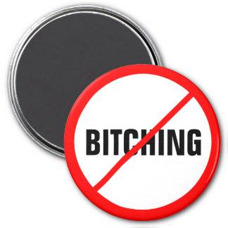 Bitching Prohibited! 7.5 Cm Round Magnet