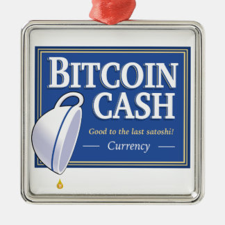 "Bitcoin Cash ""Good to the Last Satoshi"" Ornament"