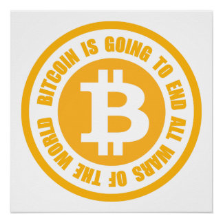 Bitcoin Is Going To End All Wars Of The World