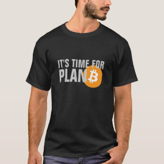 Bitcoin. It's time for PLAN B (black) T-Shirt