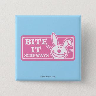 Bite it Sideways 15 Cm Square Badge