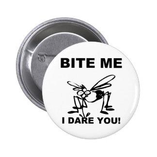 Bite Me I Dare You Funny Mosquito Button