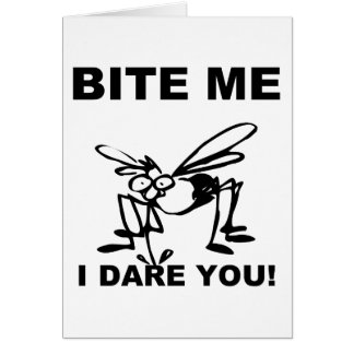 Bite Me I Dare You Funny Mosquito Greeting Card