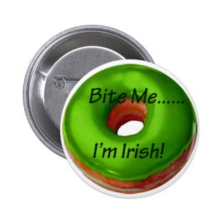 Bite Me - I m Irish Button