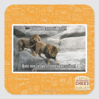 Bite me is just an expression! square sticker