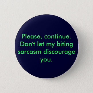 Biting Sarcasm pin