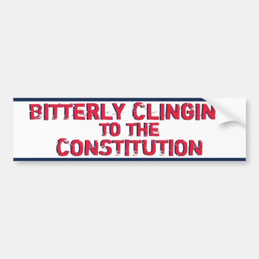 Bitterly Clinging to Constitution Bumper Sticker