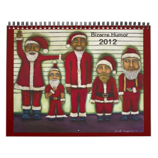 Bizarre Humor 2012 Calendars