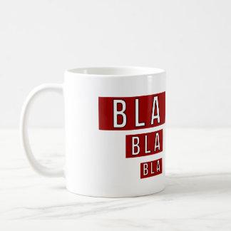 Bla Bla Bla Red Coffee Mug