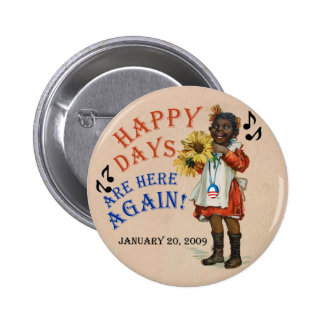 Black Americana Obama Happy Days Are Here Again 6 Cm Round Badge