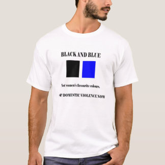 Black and Blue - not a woman's favourite colours T-Shirt