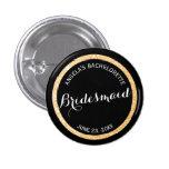 Black and Gold Glitter Bridesmaid Bachelorette 3 Cm Round Badge