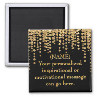 Black and Gold Motivational Message Square Magnet
