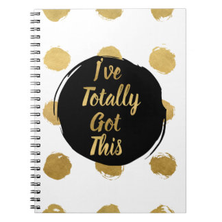 Black and Gold Painted Dots I've Totally Got This Spiral Notebook