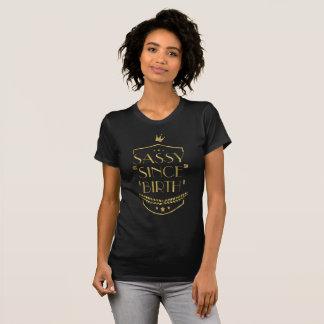 Black And Gold Sassy Since Birth Shirts