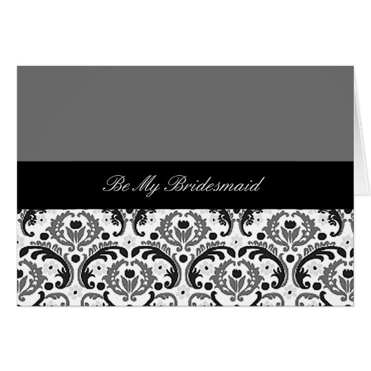black and grey damask be my bridesmaid card