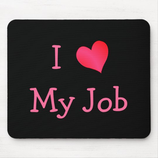 Black and Pink I Love My Job Mouse Mat