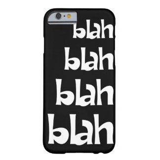 Black and White Blah   iPhone 6 case Barely There iPhone 6 Case