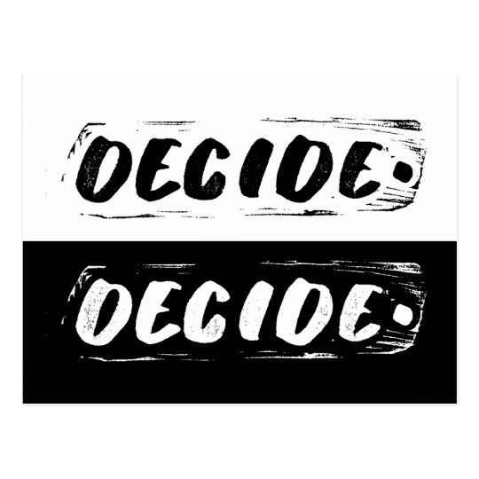 """Black and white """"Decide"""" art card"""