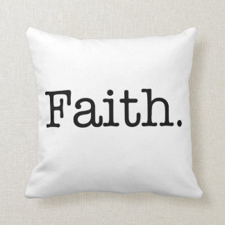 Black And White Faith Inspirational Quote Template Cushion