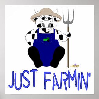 Black And White Farmer Cow Blue Just Farmin' Poster
