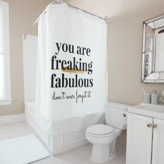 Black and White Funny Inspiring Fabulous Saying Shower Curtain