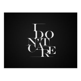 "Black and White ""I Don't Care"" Typography Design Postcard"