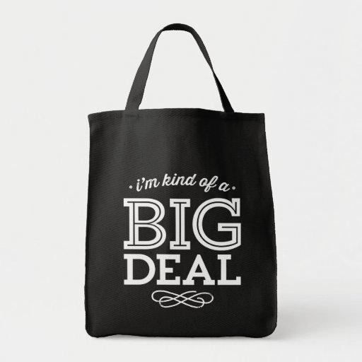 Black and White I'm Kind of a Big Deal Funny Quote Canvas Bags