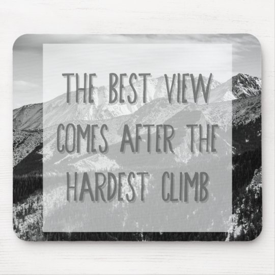 Black and White Inspirational Quote, Mountains Mouse Mat