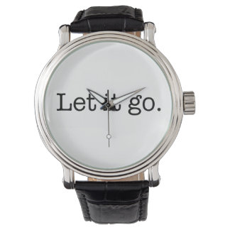 Black and White Let It Go Inspirational Quote Wristwatch