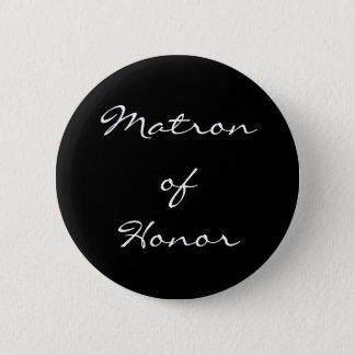 Black and White Matron of Honor Button
