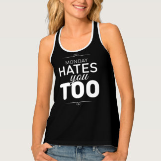 Black And White Monday Hates You Too Tank Top