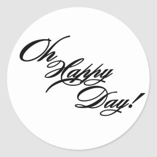 Black and white 'Oh happy day' sticker