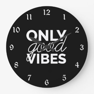 Black and White Only Good Vibes Large Clock