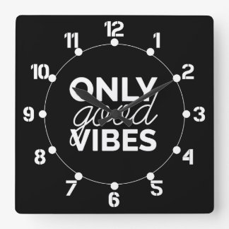 Black and White Only Good Vibes Square Wall Clock