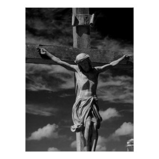 Black and white pic of the statue  crucified Jesus Poster