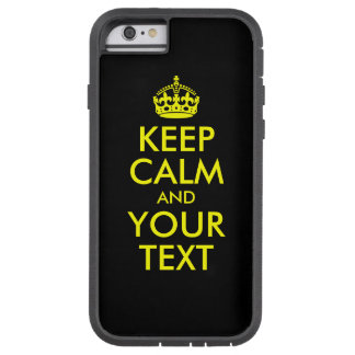 Black and Yellow Keep Calm and Your Text Tough Xtreme iPhone 6 Case