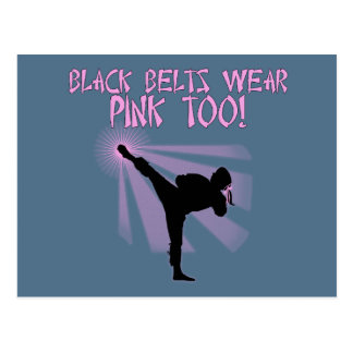 Black Belts Wear Pink Too! Postcard
