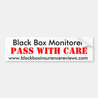Black Box Monitored - Pass With Care Bumper Sticker