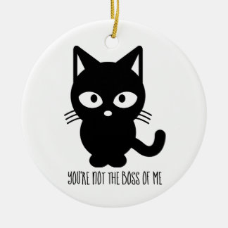Black Cat   You're Not the Boss of Me Christmas Ornament
