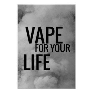 Black Clouds Vape For Life Poster Print