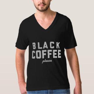 Black Coffee please T-Shirt