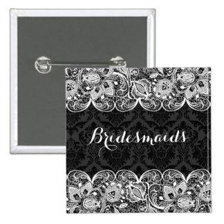 Black Damask & White Lace Bridesmaids Button