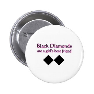 Black diamonds are a girls best friend 6 cm round badge