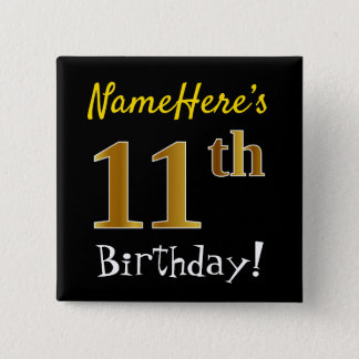 Black, Faux Gold 11th Birthday, With Custom Name 15 Cm Square Badge