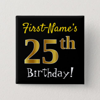 Black, Faux Gold 25th Birthday, With Custom Name 15 Cm Square Badge