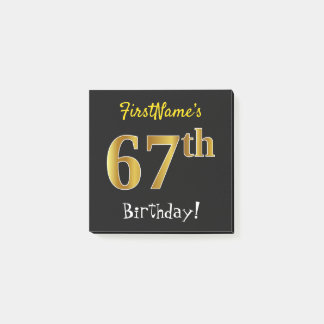 Black, Faux Gold 67th Birthday, With Custom Name Post-it Notes