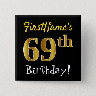 Black, Faux Gold 69th Birthday, With Custom Name 15 Cm Square Badge
