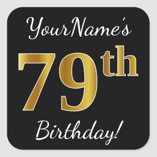 Black, Faux Gold 79th Birthday + Custom Name Square Sticker